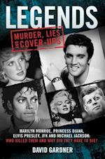 Legends: Murder, Lies and Cover-Ups