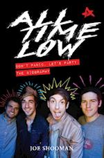 All Time Low - Don't Panic. Let's Party: The Biography