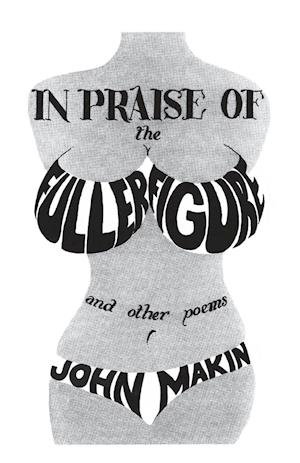 Bog, paperback In Praise of the Fuller Figure af John Makin