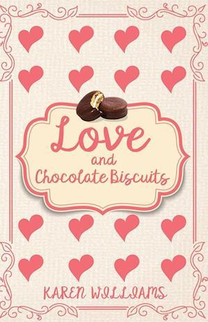 Bog, hardback Love and Chocolate Biscuits af Karen Williams