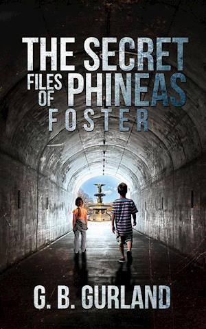 Bog, paperback The Secret Files of Phineas Foster af G. B. Gurland