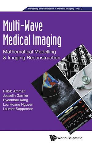 Bog, hardback Multi-Wave Medical Imaging af Habib Ammari