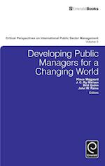 Developing Public Managers for a Changing World (Critical Perspectives on International Public Sector Management)