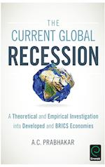 The Current Global Recession : a Theoretical and Empirical Investigation into Developed and Bric Economies