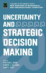 Uncertainty and Strategic Decision Making (New Horizons on Managerial and Organizational Cognition)