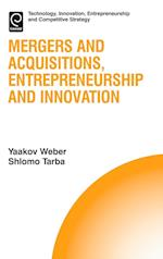 Mergers and Acquisitions, Entrepreneurship and Innovation (Technology Innovation Entrepreneurship and Competitive Str, nr. 15)