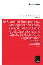 In Search of Transparency (Advances in Health Care Management)