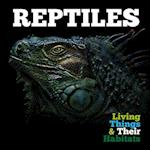 Reptiles (Living Things and Their Habitats)