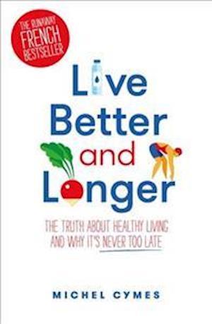 Bog, paperback Live Better and Longer af Dr Michel Cymes