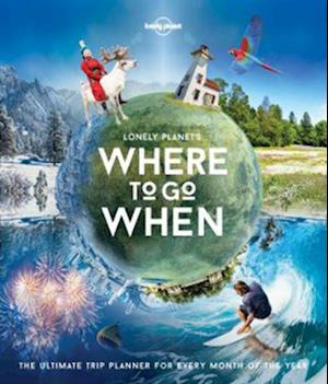 Bog, hardback Lonely Planet's Where to Go When af Lonely Planet Publications