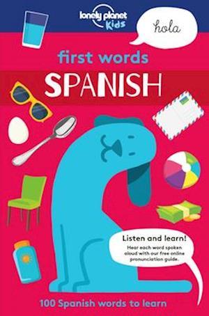 Bog, hardback Lonely Planet First Words - Spanish af Lonely Planet