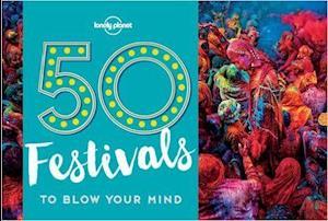 Bog, paperback 50 Festivals to Blow Your Mind af Lonely Planet