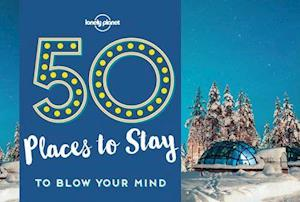 Bog, paperback 50 Places to Stay to Blow Your Mind af Lonely Planet