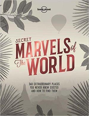 Bog, hardback Secret Marvels of the World af Lonely Planet