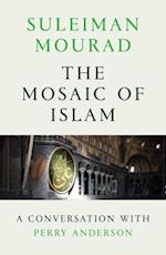 The Mosaic of Islam af Suleiman Mourad