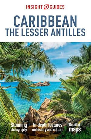 Insight Guides: Caribbean: The Lesser Antilles af Insight Guides