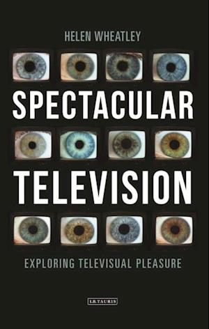 Spectacular Television af Helen Wheatley