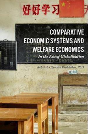Bog, hardback Comparative Economic Systems and Welfare Economics af AKHILESH CHANDRA PRABHAKAR