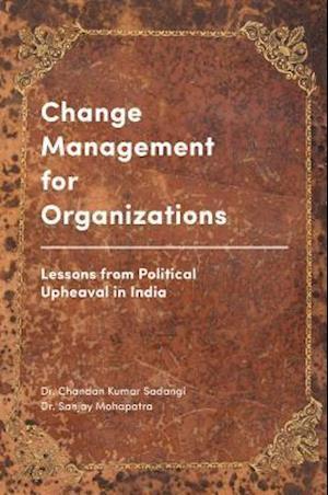 Bog, hardback Change Management for Organizations af Sanjay Mohapatra, Chandan Kumar Sadangi