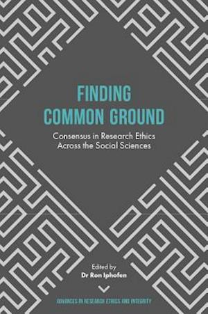 Bog, hardback Finding Common Ground - Consensus in Research Ethics Across the Social Sciences