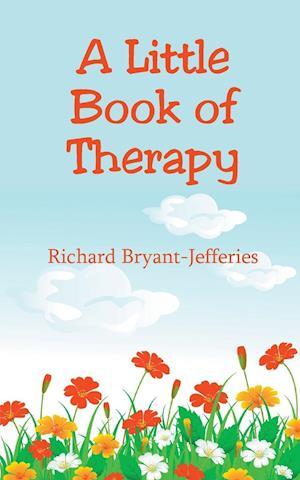 Bog, paperback A Little Book of Therapy af Richard Bryant-Jefferies