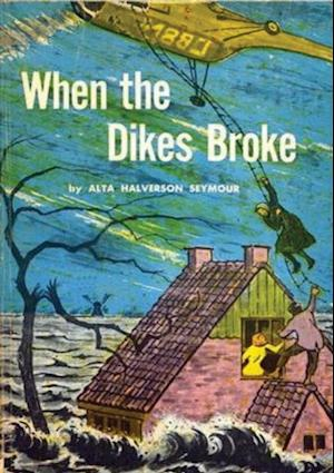 When the Dikes Broke af Alta Halverson Seymour