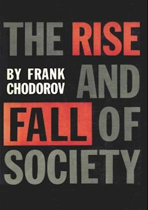Rise And Fall Of Society af Frank Chodorov