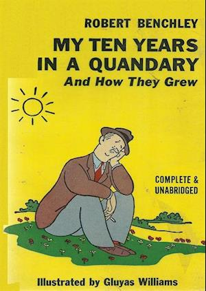 My Ten Years in a Quandary and How They Grew af Robert Benchley