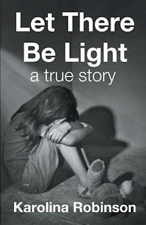 Bog, paperback Let There Be Light af Karolina Robinson