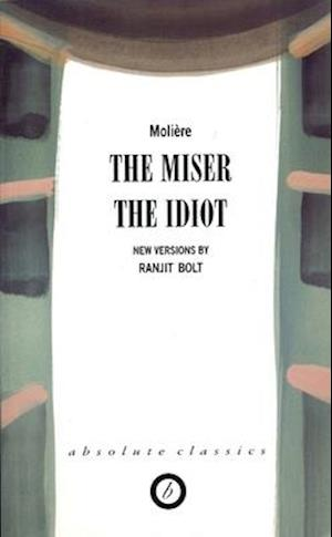 The Miser / the Idiot af Moliere