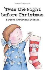 Twas the Night Before Christmas and Other Christmas Stories af Various
