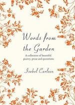 Words from the Garden af Isobel Carlson