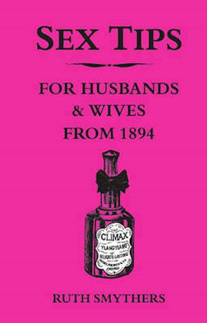 Sex Tips for Husbands and Wives from 1894 af Ruth Smythers