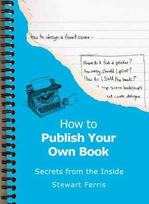 How To Publish Your Own Book af Stewart Ferris