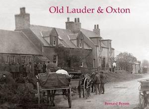 Bog, paperback Old Lauder & Oxton af Bernard Byrom