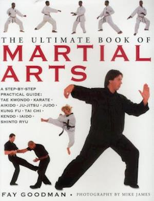 The Ultimate Book of Martial Arts af Fay Goodman
