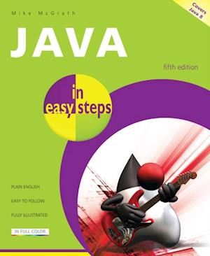 Java in easy steps, 5th edition af Mike McGrath