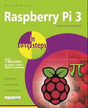 Raspberry Pi 3 in Easy Steps af Mike McGrath