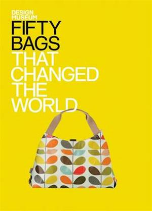 Fifty Bags That Changed the World af Robert Anderson, Design Museum