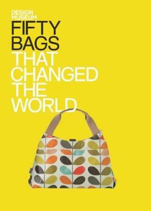 Design Museum Fifty Bags that Changed the World af Design Museum