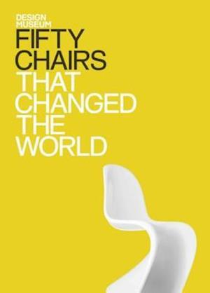 Design Museum Fifty Chairs that Changed the World af Design Museum
