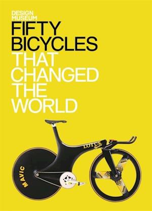 Fifty Bicycles That Changed the World af Alex Newson