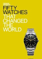 Fifty Watches That Changed the World af Alex Newson