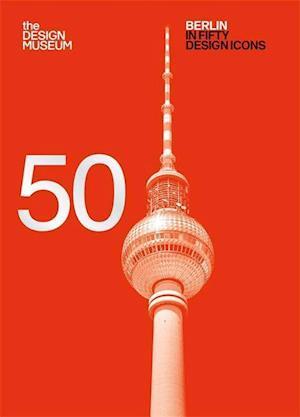 Bog, hardback Berlin in Fifty Design Icons af Design Museum