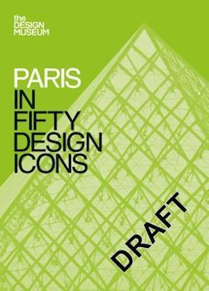 Bog, paperback Paris in Fifty Design Icons af Design Museum