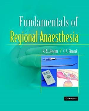 Fundamentals of Regional Anaesthesia af Robert Jones, H B J Fischer, Colin A Pinnock