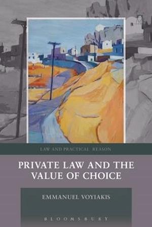Bog, hardback Private Law and the Value of Choice af Emmanuel Voyiakis