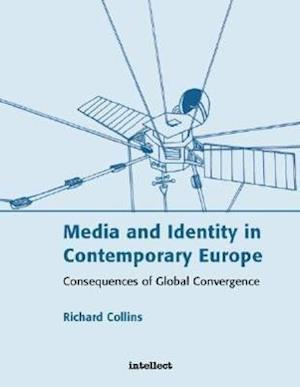 Media and Identity in Contemporary Europe af Richard Collins