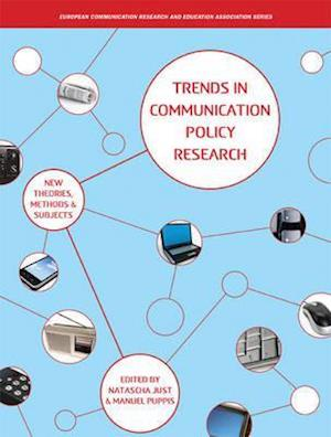 Trends in Communication Policy Research af Manuel Puppis, Natascha Just