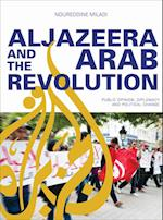 Al Jazeera and the Arab Revolution